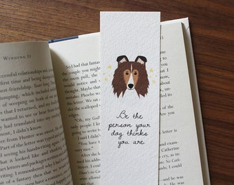 Sheltie Bookmark, Dog lover gift, Shetland Sheepdog Portrait Bookmark, Dog Bookmark, Pet Lover Gift, Be The Person Your Dog Thinks You Are