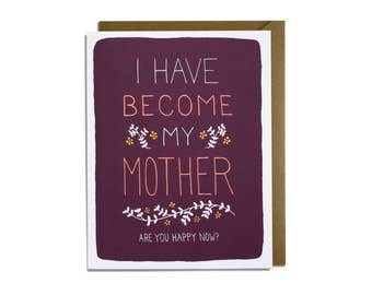 Mom Card - Funny Mother's Day Card - Mom Birthday, Sarcastic Card for Mom, Card for Mum, have become my mother