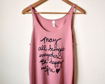 Yoga Tank Top, May all beings everywhere be happy and free, Yoga Quote Shirt, Slouchy Tank. MADE TO ORDER