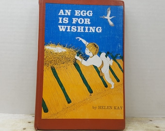 An Egg is For Wishing, 1966, Helen Kay, READ DESCRIPTIONS,  vintage kids book
