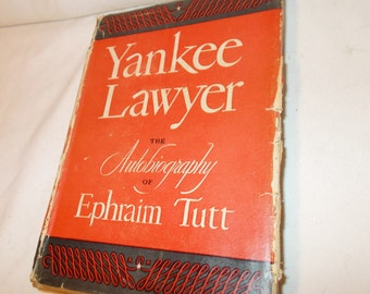 Yankee Lawyer The Autobiography of Ephraim Tutt By Arthur Train Consolidated Book 1944 Classic American Literature Old Fiction Book