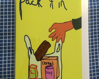 Pack It In ..A6 Greeting Card, Art on a Card