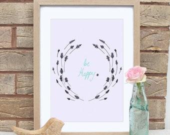 A4 Motivational Be Happy Lavender Wreath Print