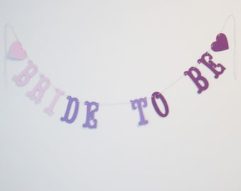 Purple Ombre Bride to Be Banner - Bridal Shower, Wedding Decoration or Photo Prop