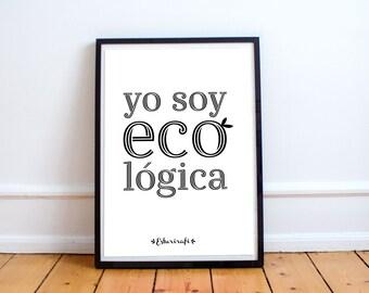 Lámina Imprimible - Yo soy eco lógica - Printable - Wall art