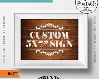 "Custom Wood Sign, Choose Your Text, Birthday Wedding Anniversary Retirement Graduation, PRINTABLE 5x7"" Rustic Wood Style Landscape Sign"