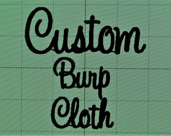 Custom Burp Cloth order