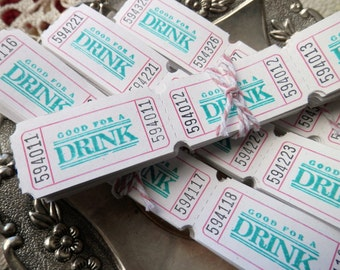 50 GOOD FOR a DRINK Party or Wedding Tickets - Custom - You choose colors