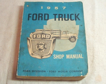 Original 1957 Ford Truck Shop Manual Published by Ford, (Also Covers Ford Ranchero Body Only)