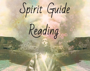 Spirit Guide PSYCHIC READING, Messages from your spirit guides
