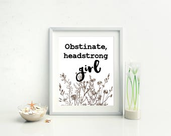 Obstinate headstrong girl printable, Jane Austen quote, Pride and Prejudice, girlboss, wildflowers print, book lover gift, gift for her