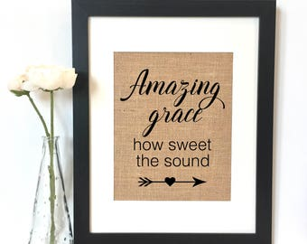 Amazing grace how sweet the sound Burlap Print // Scripture // Religious // Christian // Bible