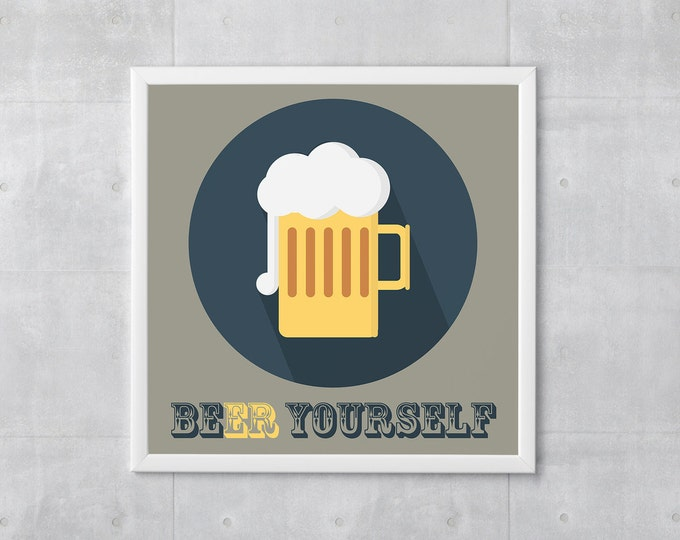 Beer Poster Print - Beer Yourself - Art Print, More Sizes - 10x10 to 18x18 - Retro Classic Style, Funny Wordplay