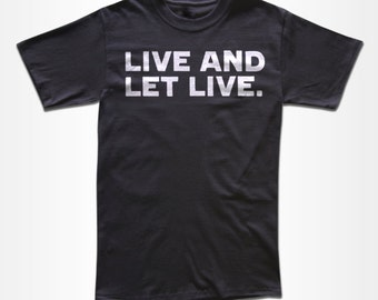 Live And Let Live T Shirt - Retro Graphic Tees for Men, Women & Children - Equality, Equal Rights, Freedom,