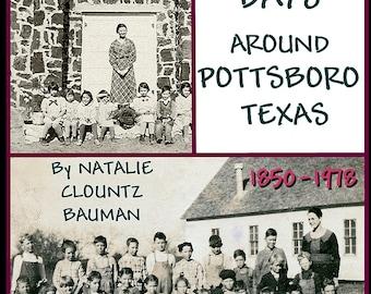 School Days Around Pottsboro Texas 1850-1978 and Northwestern Grayson County History Book Trade paperback by Natalie Clountz Bauman
