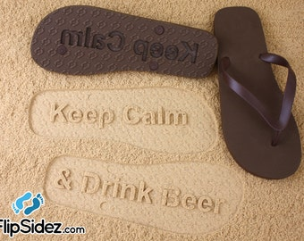 Custom Sand Imprint Flip Flops Keep Calm Drink Beer *check size chart, see 3rd product photo*