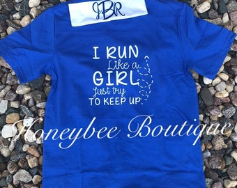 I run like a girl just try and keep up!