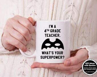 4th Grade Teacher Mug, Teacher Appreciation Gift, I'm a 1st Grade Teacher, What's Your Superpower, 4th Grade Teacher Gift Idea, Coffee Cup