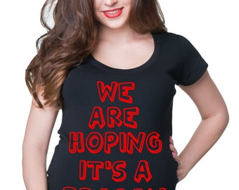 We Are Hoping It's A Dragon T-Shirt Funny Pregnancy Shirt Gift For Pregnant Woman