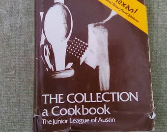 Vintage Hardback The Collection a Cookbook The Junior League of Austin 1976