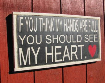 If You Think My Hands Are Full Inspirational Wooden Sign Family Rules Wood Sign Motivational Christmas Gift Black Room Sign
