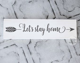 Lets stay home | home decor sign | wood sign | farmhouse decor | fixer upper | farmhouse style sign | rustic home decor | pallet sign |arrow