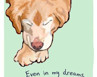 Golden Retriever Dreaming 8x10 Print of Original Painting with phrase
