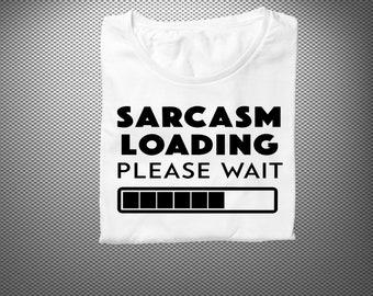 Sarcasm loading please wait, T-Shirt Cotton Short Sleeve