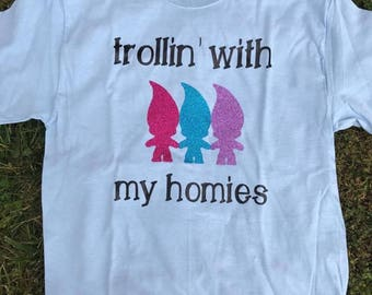 Adult T Shirt, Trolling With My Homies, Funny T Shirt, Trolls Movie