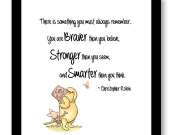 Winnie the Pooh- Braver Than you Believe and Stronger Than You Seem, Smarter than you Think  Mixed Media print,8x10,illustration, 8x10