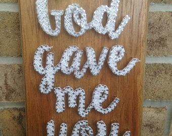 Made to Order God Gave Me You String Art Saying Board