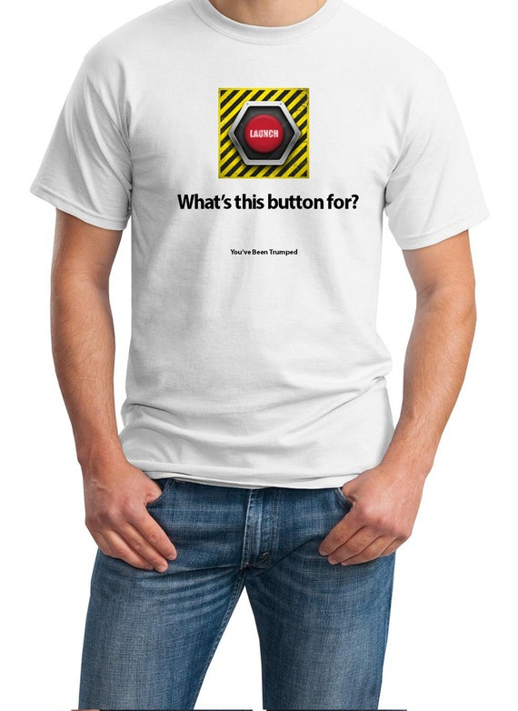 What's this button for? (You've Been Trumped) Mens White T-shirt