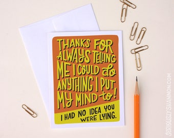 Funny Mother's Day card, Funny Father's Day Card, Sarcastic Thank You Card, A2 Funny Greeting Card