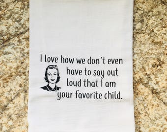 Favorite Child Funny Dish Towel Flour Sack Tea Towel