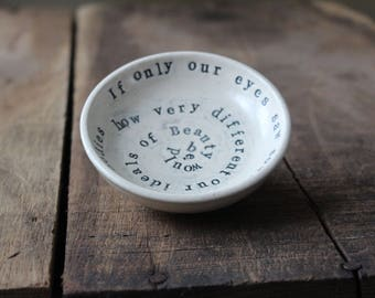 """Inspirational Jewelry Dish. """"If only our eyes saw souls instead bodies how very different our ideals of beauty would be."""""""