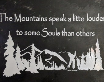 The Mountains speak a little louder to some souls than others