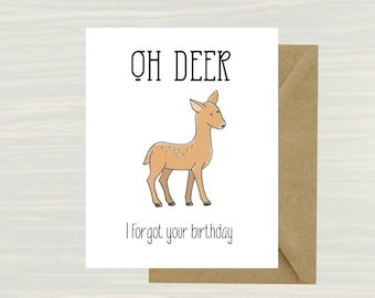 Oh Deer I forgot Your Birthday, Birthday Card, Belated Birthday, Printable Card, Instant, Happy, Birthday, Bday, Funny, Gift, Last Minute