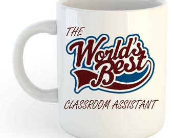 The Worlds Best Classroom Assistant Mug