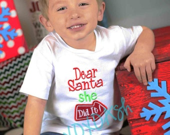 Dear Santa She Did It--Sibling Christmas shirts-Christmas Winter-- Appliqued Embroidered Shirt or bodysuit