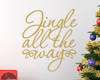 Jingle All The Way Vinyl Wall Decal Sticker