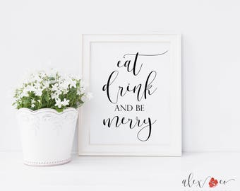 Eat Drink and Be Merry Sign. Eat Drink Be Merry. Eat Drink and Be Merry Printable. Eat Sign. Drink Sign. Merry Sign. Kitchen Signs.