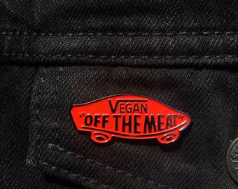 Vegan Off the Meat Red or White Enamel Pin Skater Punk