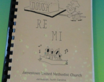 Dough-Re-Mi Jamestown, NC -  United Methodist Church 1987 Cookbook. Lots of Southern Recipes!