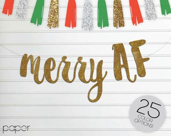 MERRY AF Custom Glitter Banner Garland Sign, xmas Decorations, Winter Mantle Home Decor, Holiday Christmas Santa Festive Party