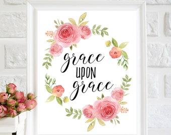 Grace Upon Grace Print, Bible Verse Print, Bible Verse Printable, christian print, Floral Bible Print, Nursery Art, Watercolor Art Print