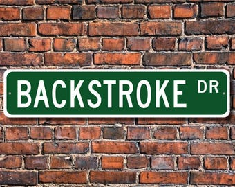 Backstroke, Backstroke Gift, Backstroke Sign, Backstroke Swimmer, Swimming Stroke, Swimmer Gift, Custom Street Sign, Quality Metal Sign