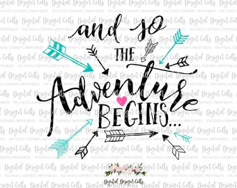 And so the adventure begins, SVG, png Files for Cutting Machines, Adventure printables, Adventure and Arrows
