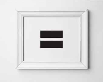 Equality Print, Equal Sign Art Print, Equality Symbol, Love Wins, Black and White Equal Sign, Printable Wall Art, Equals sign, Poster Print