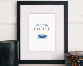 but first, coffee - INSTANT JPEG DOWNLOADS!