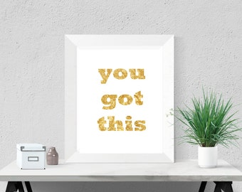 Desk Accessories for Women Girly Office Art Cubicle Motivational Print Office Decor Inspirational Gold Quote Gold Foil Print You Got This